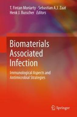 Moriarty, T. Fintan - Biomaterials Associated Infection, ebook