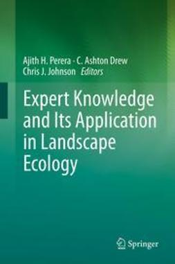 Perera, Ajith H. - Expert Knowledge and Its Application in Landscape Ecology, ebook