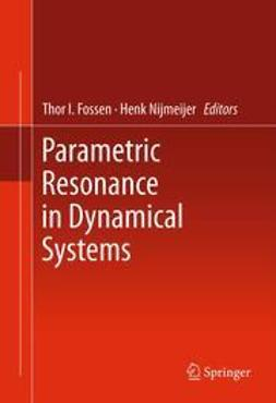 Fossen, Thor I. - Parametric Resonance in Dynamical Systems, e-bok