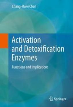 Chen, Chang-Hwei - Activation and Detoxification Enzymes, ebook