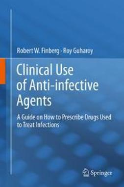 Finberg, Robert W. - Clinical Use of Anti-infective Agents, ebook