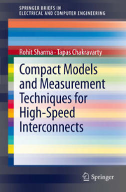 Sharma, Rohit - Compact Models and Measurement Techniques for High-Speed Interconnects, ebook
