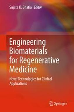 Bhatia, Sujata K. - Engineering Biomaterials for Regenerative Medicine, ebook