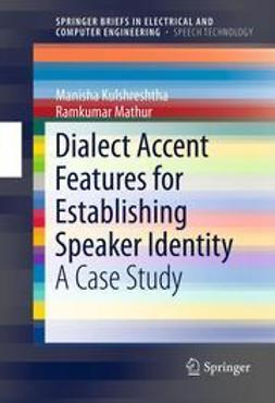 Kulshreshtha, Manisha - Dialect Accent Features for Establishing Speaker Identity, ebook