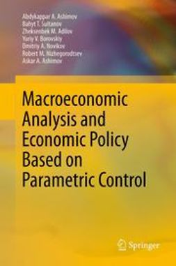 Ashimov, Abdykappar A. - Macroeconomic Analysis and Economic Policy Based on Parametric Control, ebook