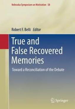 Belli, Robert F. - True and False Recovered Memories, ebook