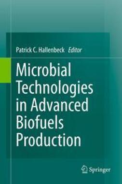 Hallenbeck, Patrick C. - Microbial Technologies in Advanced Biofuels Production, ebook