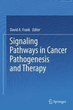 Frank, David A. - Signaling Pathways in Cancer Pathogenesis and Therapy, ebook