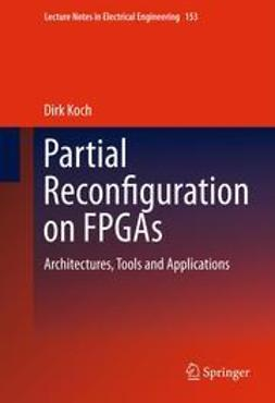 Koch, Dirk - Partial Reconfiguration on FPGAs, e-bok