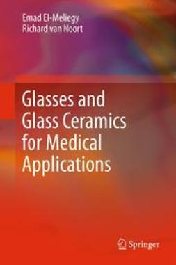 El-Meliegy, Emad - Glasses and Glass Ceramics for Medical Applications, ebook