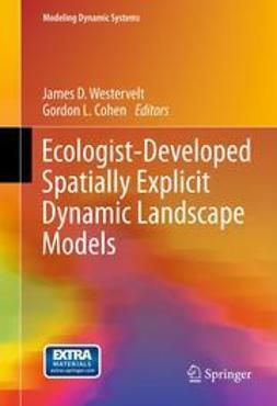 Westervelt, James D. - Ecologist-Developed Spatially-Explicit Dynamic Landscape Models, ebook