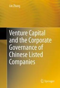 Zhang, Lin - Venture Capital and the Corporate Governance of Chinese Listed Companies, ebook
