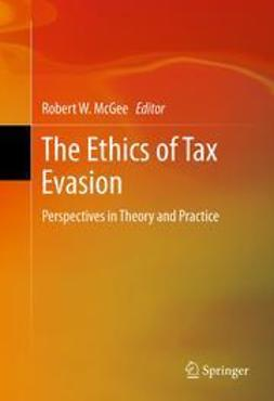 McGee, Robert W. - The Ethics of Tax Evasion, e-bok