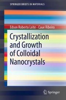 Leite, Edson Roberto - Crystallization and Growth of Colloidal Nanocrystals, ebook