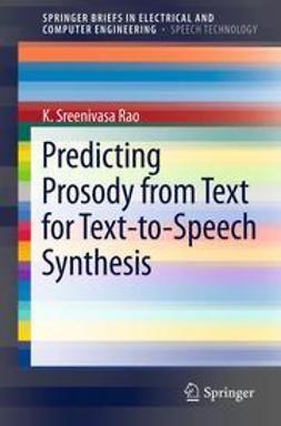 Rao, K. Sreenivasa - Predicting Prosody from Text for Text-to-Speech Synthesis, e-kirja