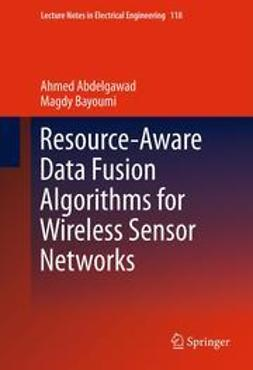 Abdelgawad, Ahmed - Resource-Aware Data Fusion Algorithms for Wireless Sensor Networks, ebook