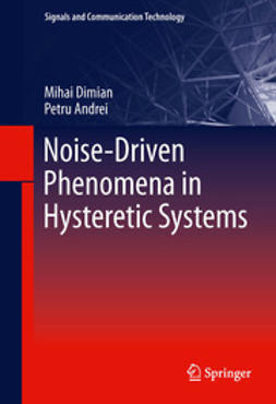 Dimian, Mihai - Noise-Driven Phenomena in Hysteretic Systems, ebook