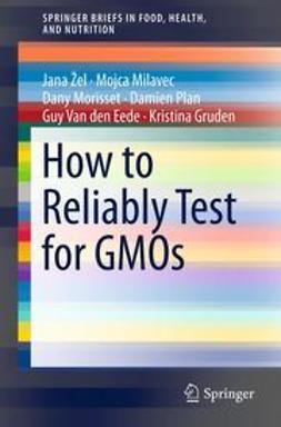 Žel, Jana - How to Reliably Test for GMOs, e-bok