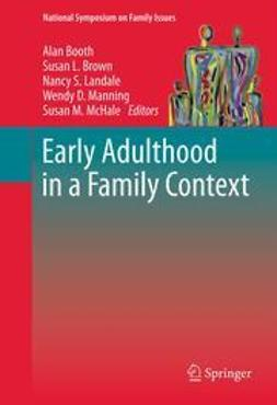 Booth, Alan - Early Adulthood in a Family Context, e-kirja