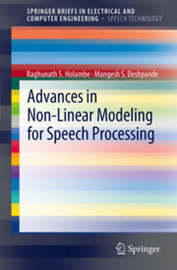 Holambe, Raghunath S. - Advances in Non-Linear Modeling for Speech Processing, e-bok