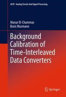 El-Chammas, Manar - Background Calibration of Time-Interleaved Data Converters, ebook