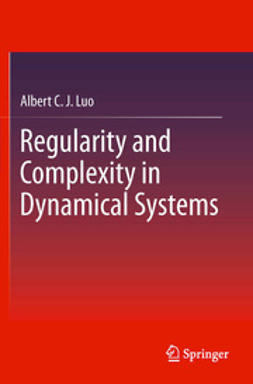 Luo, Albert C. J. - Regularity and Complexity in Dynamical Systems, ebook