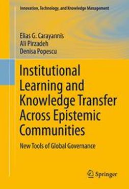 Carayannis, Elias G. - Institutional Learning and Knowledge Transfer Across Epistemic Communities, ebook
