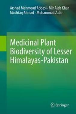 Abbasi, Arshad Mehmood - Medicinal Plant Biodiversity of Lesser Himalayas-Pakistan, ebook