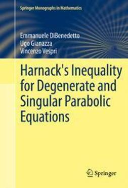 DiBenedetto, Emmanuele - Harnack's Inequality for Degenerate and Singular Parabolic Equations, ebook