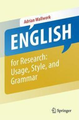 Wallwork, Adrian - English for Research: Usage, Style, and Grammar, ebook