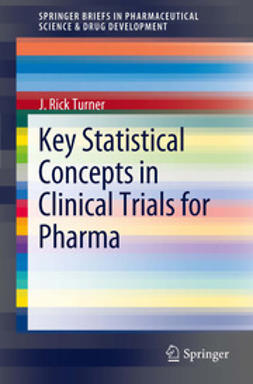 Turner, J. Rick - Key Statistical Concepts in Clinical Trials for Pharma, ebook