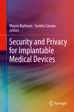 Burleson, Wayne - Security and Privacy for Implantable Medical Devices, ebook