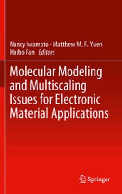 Iwamoto, Nancy - Molecular Modeling and Multiscaling Issues for Electronic Material Applications, e-bok