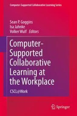 Goggins, Sean P. - Computer-Supported Collaborative Learning at the Workplace, e-bok