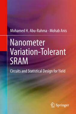 Abu-Rahma, Mohamed H. - Nanometer Variation-Tolerant SRAM, ebook