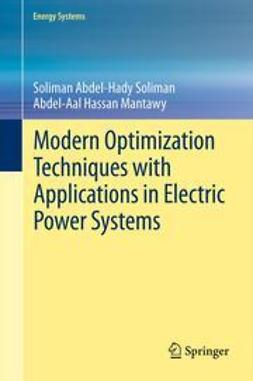 Soliman, Soliman Abdel-Hady - Modern Optimization Techniques with Applications in Electric Power Systems, e-kirja