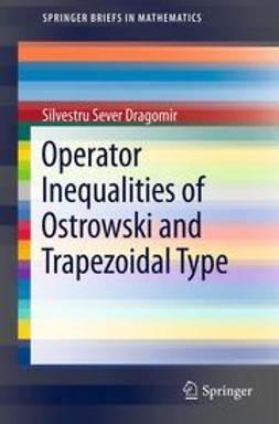 Dragomir, Silvestru Sever - Operator Inequalities of Ostrowski and Trapezoidal Type, ebook