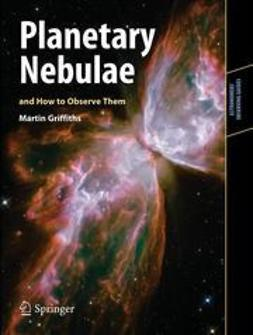 Griffiths, Martin - Planetary Nebulae and How to Observe Them, ebook