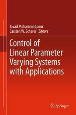 Mohammadpour, Javad - Control of Linear Parameter Varying Systems with Applications, ebook