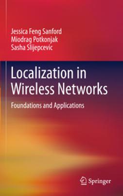 Sanford, Jessica Feng - Localization in Wireless Networks, ebook