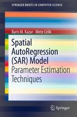 Kazar, Baris M. - Spatial AutoRegression (SAR) Model, ebook