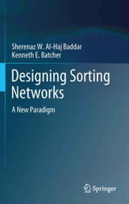 Baddar, Sherenaz W. Al-Haj - Designing Sorting Networks, ebook