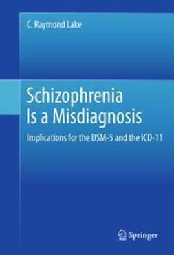 Lake, C. Raymond - Schizophrenia Is a Misdiagnosis, ebook