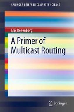 Rosenberg, Eric - A Primer of Multicast Routing, e-kirja