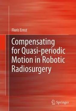 Ernst, Floris - Compensating for Quasi-periodic Motion in Robotic Radiosurgery, ebook
