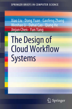 Liu, Xiao - The Design of Cloud Workflow Systems, ebook