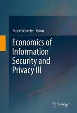Schneier, Bruce - Economics of Information Security and Privacy III, ebook