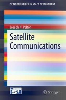 Pelton, Joseph N. - Satellite Communications, e-kirja