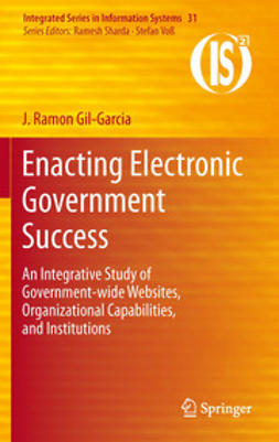Gil-Garcia, J. Ramon - Enacting Electronic Government Success, ebook