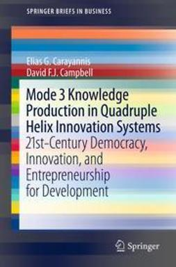Carayannis, Elias G. - Mode 3 Knowledge Production in Quadruple Helix Innovation Systems, ebook